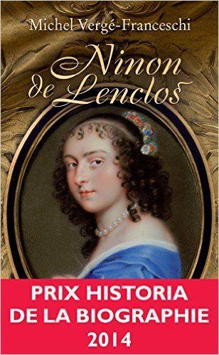 Amazon.fr - Ninon de Lenclos : Libertine du Grand Siècle - Michel Vergé-Franceschi - Livres