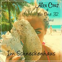 Alex Cruz & No One 32 - Im Schneckenhaus (ft. Joris) by Deep & Sexy on SoundCloud