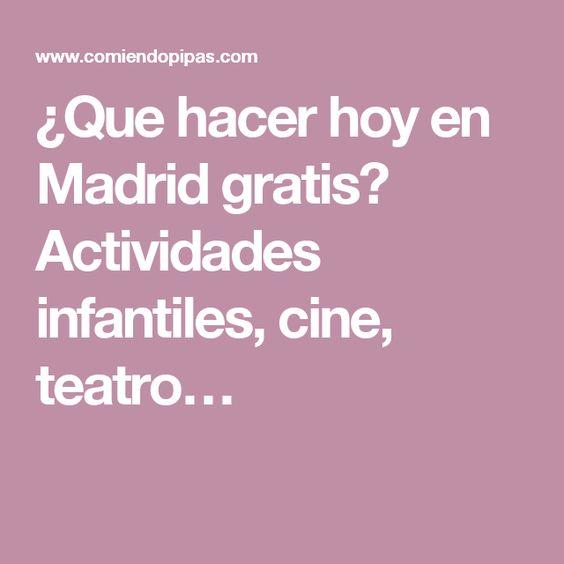 ¿Que hacer hoy en Madrid gratis? Actividades infantiles, cine, teatro…
