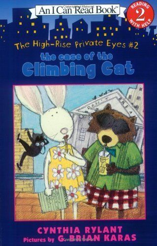 The High-Rise Private Eyes #2: The Case of the Climbing Cat (I Can Read Book 2) by Cynthia Rylant. $3.99. Author: Cynthia Rylant. Series - I Can Read Book 2 (Book 2). Reading level: Ages 4 and up. Publisher: Greenwillow Books (August 7, 2001)