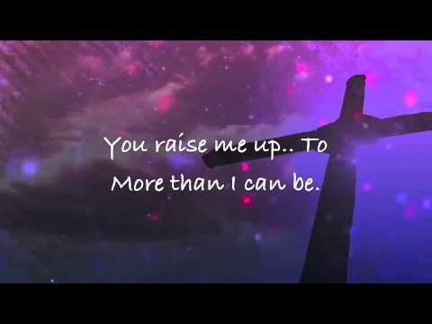 Selah - You Raise Me Up - Lyrics Selah - You Raise Me Up ...