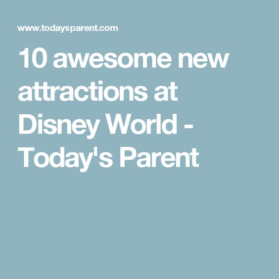 10 awesome new attractions at Disney World - Today's Parent