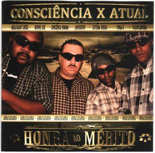Consciência X Atual - Honra ao Mérito (CD Duplo) (2010) Download - BAIXAR R.A.P NACIONAL