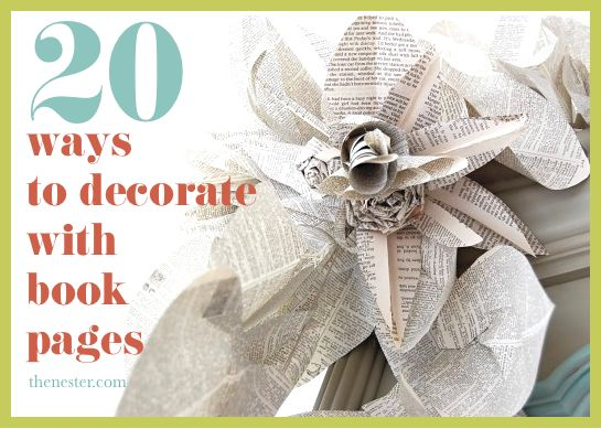 20 Ways to Decorate with Book Pages