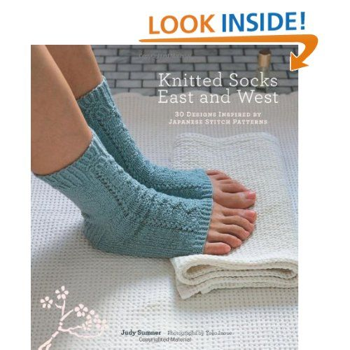 Amazon.com: Knitted Socks East and West: 30 Designs Inspired by Japanese Stitch Patterns (9781584797999): Judy Sumner, Yoko Inoue: Books