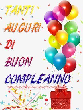 Pin Di Christiane Callegari Su Auguri Di Buon Compleanno Buon Compleanno Auguri Di Buon Compleanno Auguri Di Compleanno