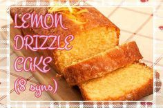 Slimming World Lemon Drizzle Cake (8 syns in total!) — Slimming World Survival | Recipes | Tips | Syns | Extra Easy