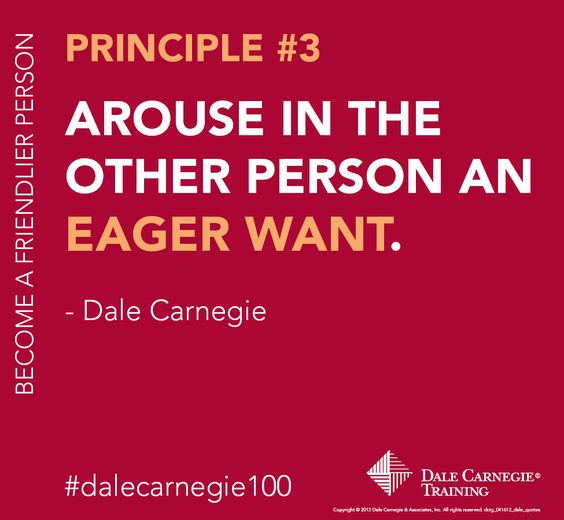 Principle Quotes: Dale Carnegie Principle #3: Arouse In The Other Person An