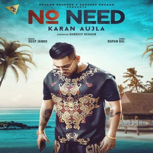 No Need Karan Aujla Mp3 Song Download Riskyjatt Com Mp3 Song New Song Download Youtube Songs