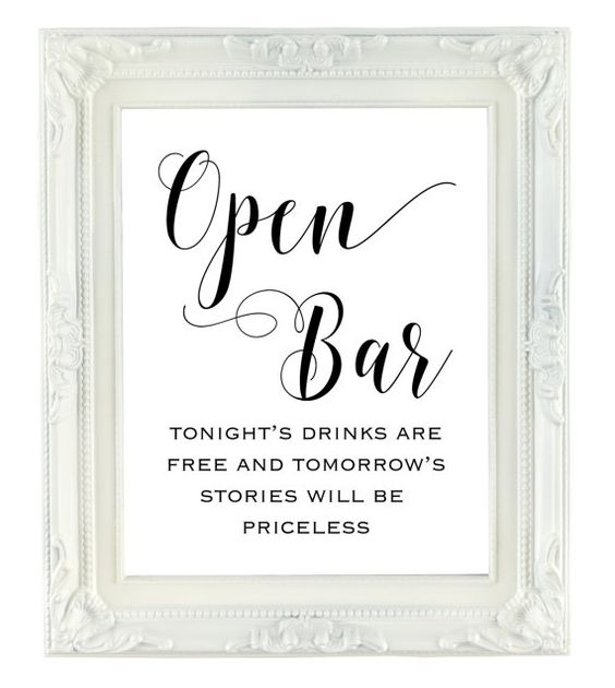 Encourage wedding, reception and party guests to indulge at your open bar with this cute sign!  Dont wait for something to arrive in the