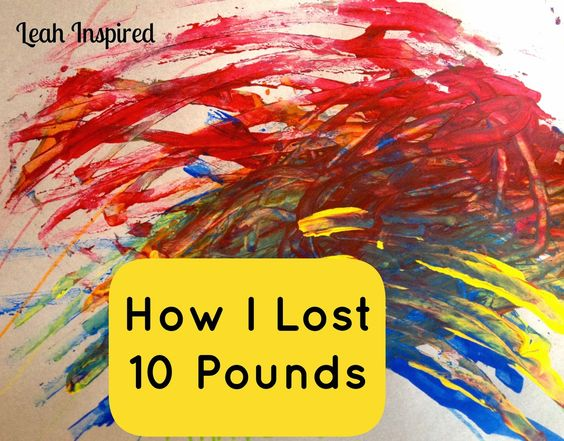 Leah Inspired: 5 Ways I Lost 10 Pounds Painlessly