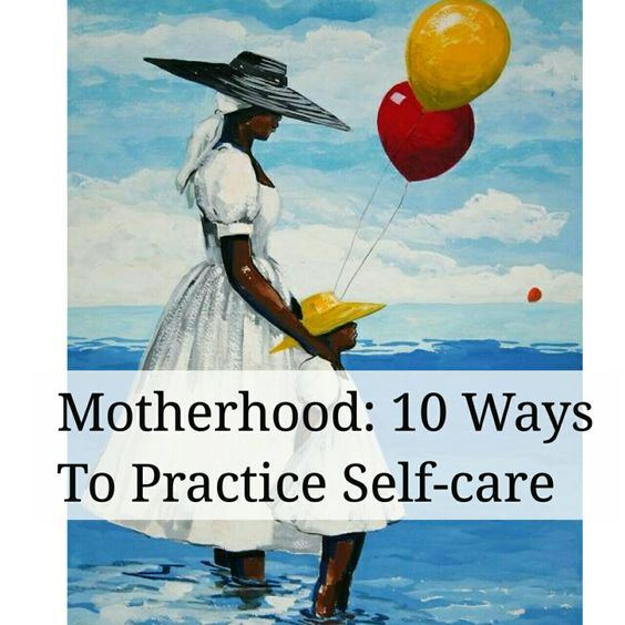 Motherhood | 10 Self-Care Activities For Mums