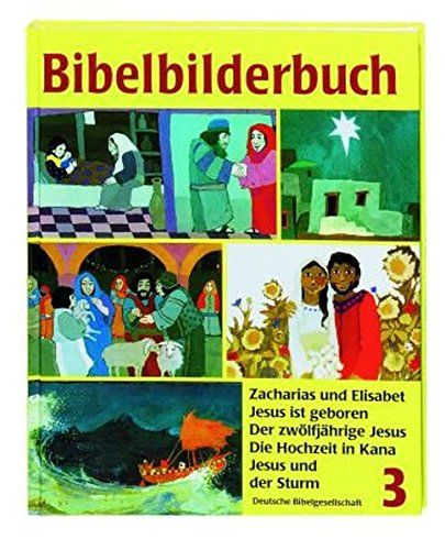 Was Uns Die Bibel Erza Hlt Bibelbilderbuch 5 Bde Bd 3 Zacharias Und Elisabet Erz Hlt Bibel Uns Die Bibel Bibel Bibel Geschichten