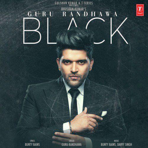 Guru Randhawa Black Lyrics Song Download Mp3 Pagalworld Com Mp3 Song Mp3 Song Download Black Song