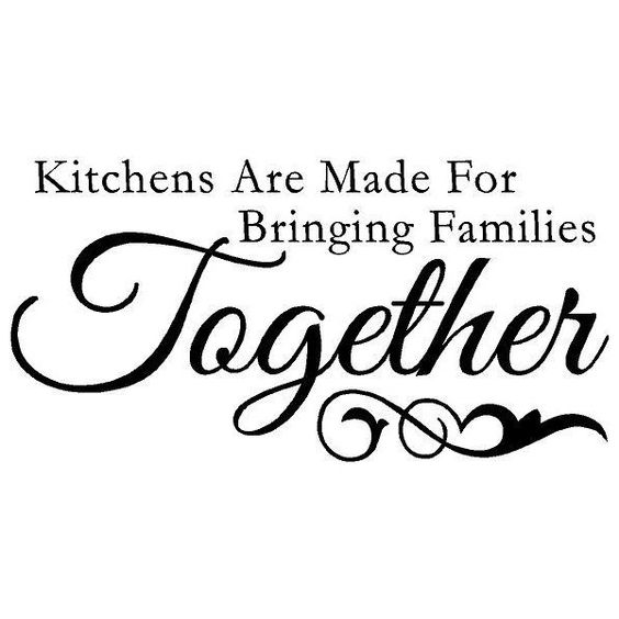 "Cute Family Quotes Love: ""Kitchens Are Made For Bringing Families Together"" Make"