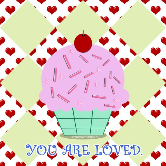 Don't ever forget how loved you truly are! #love #iloveyou #friendship #faith #courage #fear #support #cupcake