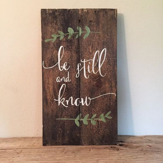 Be still and know wood sign reclaimed pallet sign by for Best home decor pinterest boards