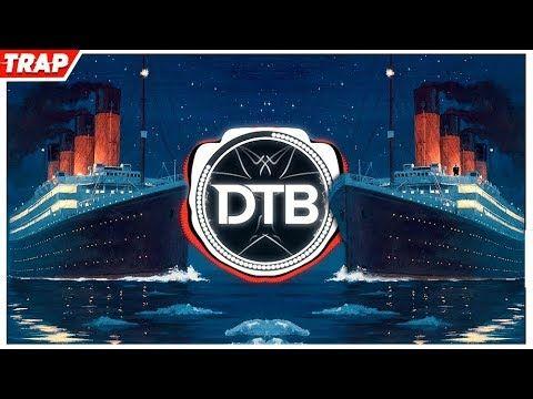 Titanic Pedrodjdaddy Trap Remix 2019 Youtube Titanic Original Song Dubstep