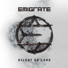 """Emigrate Album """"SILENT SO LONG"""""""