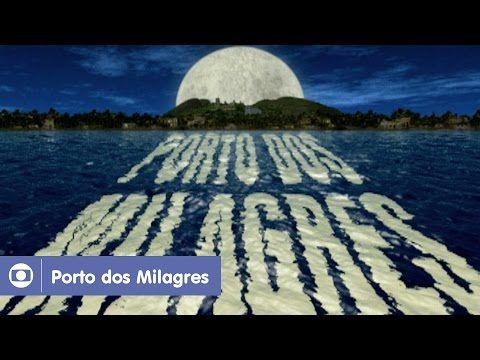 Porto Dos Milagres Reveja A Abertura Da Novela Da Globo Youtube