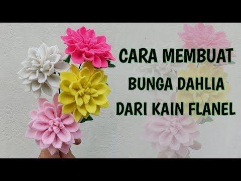 How To Make Dahlia Flower Cara Membuat Bunga Dahlia Dari Kain Flanel Youtube Bunga Dahlia Kain Flanel Bunga