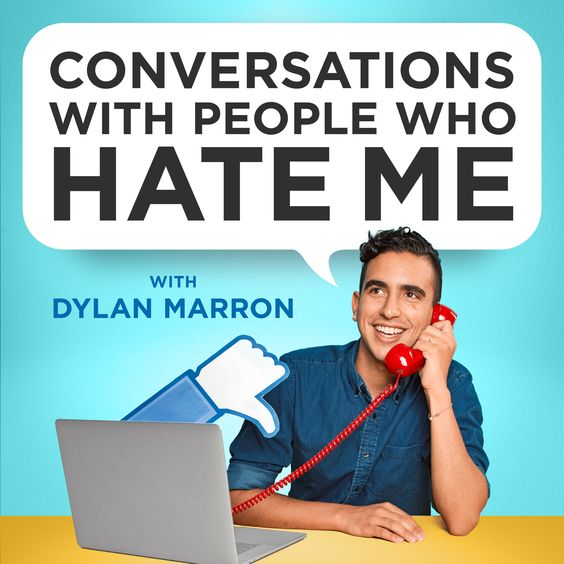 CONVERSATIONS WITH PEOPLE WHO HATE ME — Dylan Marron