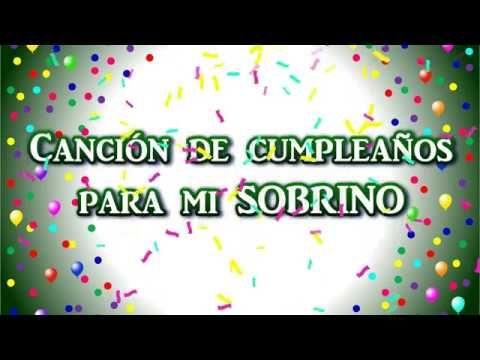 Para Mi Sobrino Música De Cumpleaños Youtube Feliz Cumpleaños Sobrino Feliz Cumpleaños Musico Canciones De Feliz Cumpleaños