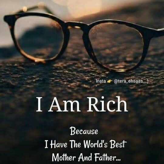 I Am Rich Because I Have World Best Mom N Dad N Some One Special Love Mom Quotes Best Mom Quotes Love U Mom Quotes
