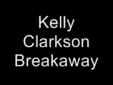 Kelly Clarkson- Breakaway Lyrics Love this song