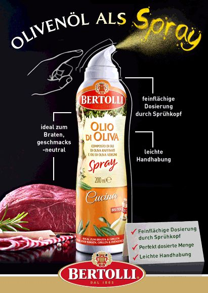 Die Bertolli Olivenöl-Sprays: * Olio di Oliva Cucina für heiße Speisen