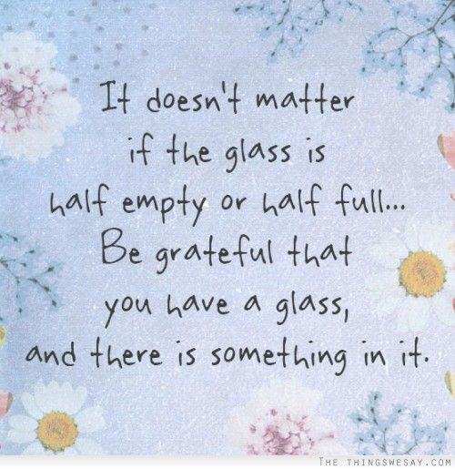 Image result for glass half full quotes