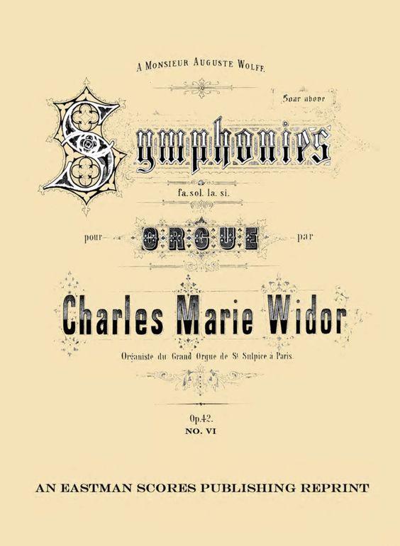 Widor, Charles Marie : Symphonie VI : op. 42