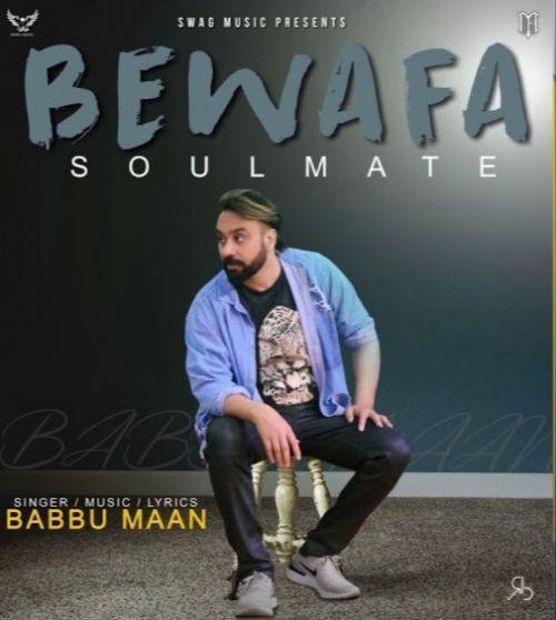 Download Bewafa Soulmate Full Mp3 Song By Babbu Maan Onlypunjabistatus Com Latest Single Track Free Download Babbu Maan New So In 2020 Soulmate Songs Mp3 Song Soulmate