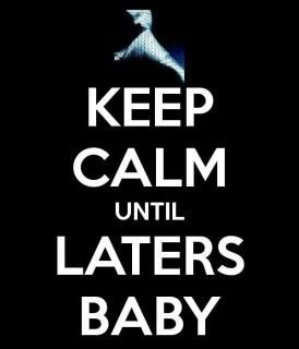 laters baby