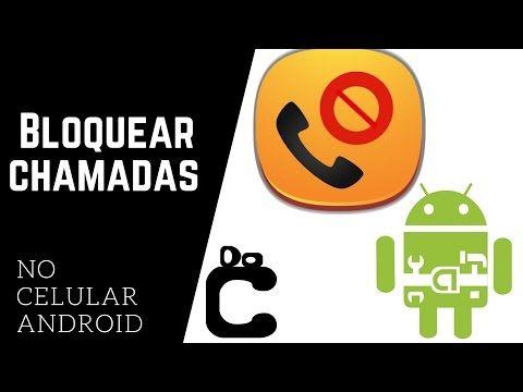 Bloqueador De Chamadas Indesejadas Para Android Youtube