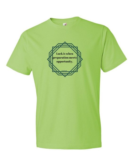 Luck Is When Preparation Meets Opportunity Short sleeve t-shirt
