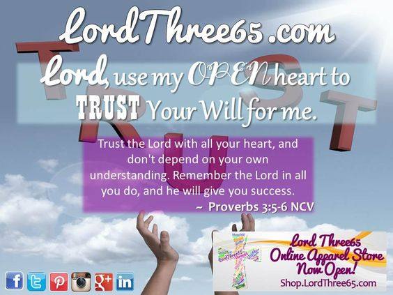 ~ Proverbs 3:5-6 NCV #LordThree65 LordThree65.com Apparel Store is OPEN!  Golf shirts, tees, hats and more... | Order your 2014 Lord Use Me Weekly Pocket Planner at LordThree65.com today! Like us on Facebook: LordThree65 | Follow us on Twitter: @Lord Three65 | Follow us on Instagram, Google+ & Linked In: LordThree65