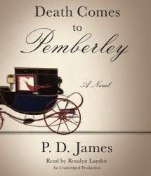 Death Comes to Pemberley by PD James. Audiobook read by Rosalyn Landor.