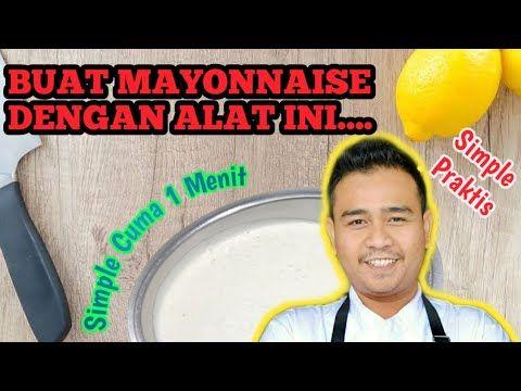 Cara Buat Mayonaise How To Make Mayonnaise Resep Membuat Mayonaise Membuat Mayonaise Sendiri Youtube Di 2020 Mayonnaise Minyak Kelapa Resep
