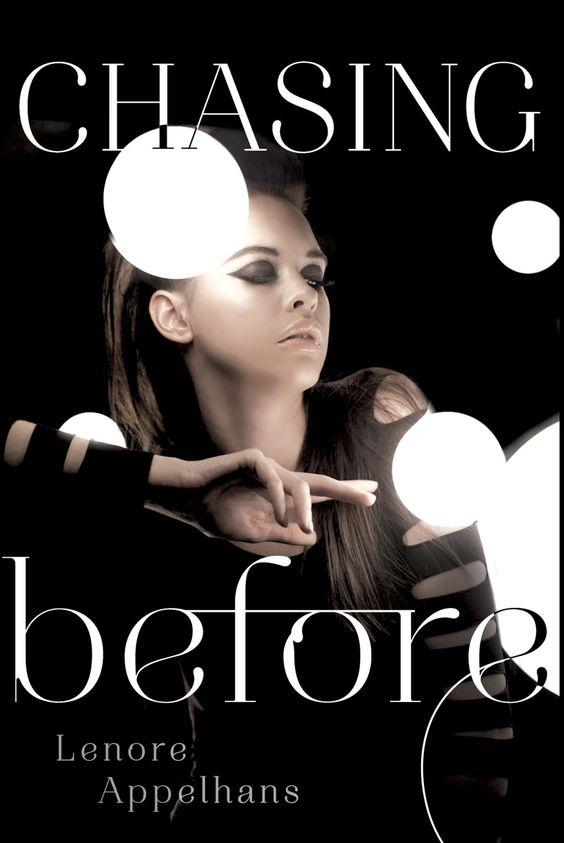 Chasing Before (The Memory Chronicles #2) - Lenore Appelhans