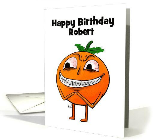 Customizable Happy Birthday To Robert Devious Orange Card Happy