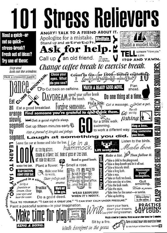 Stress relievers. Asking for help is the best imo..because it feels like you're breaking the problem in two: