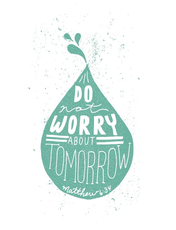 """10/52 for the Fifty Two Verses project. Hand drawn typographic print of Matthew 6:34 - """"Do not worry about tomorrow"""""""