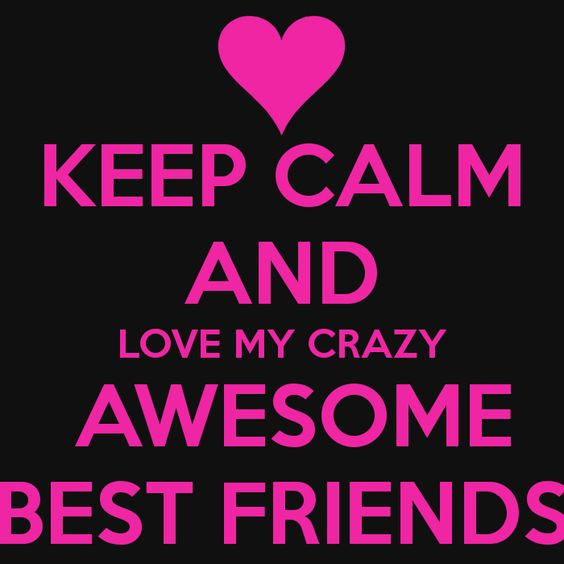 crazy Love Quotes Wallpaper : quotes on awesome friendships Keep calm And Love crazy Awesome Best Friends carry Wallpaper ...