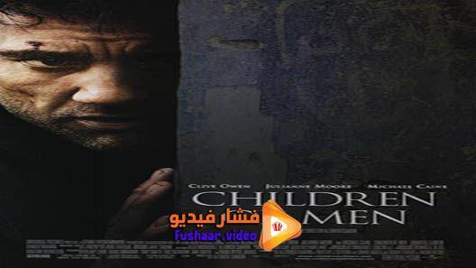 مشاهدة فيلم Children Of Men 2006 مترجم Children Of Men Movies Children