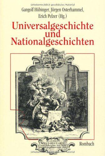 Universalgeschichte und Nationalgeschichten von Erich Pelzer http://www.amazon.de/dp/3793091201/ref=cm_sw_r_pi_dp_yzUzvb0ME8NB4