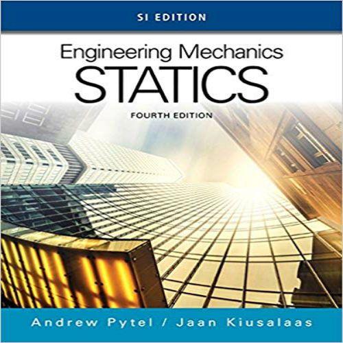Solution Manual For Engineering Mechanics Statics Si Edition 4th Edition By A Engineering Mechanics Statics Mechanical Engineering Engineering Design Process