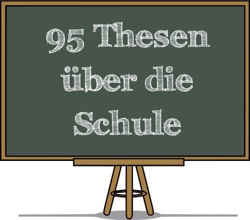 95 Thesen über die Schule #Schule #Bildung