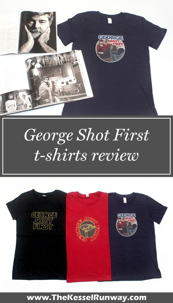 George Shot First t-shirts review - The Kessel Runway