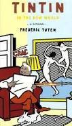 """Tintin en el nuevo mundo  Frederic Tuten  """"... ¡Mil millones de relámpagos, Tintín, si aprendes a beber whisky y a amar a las mujeres, tú también tendrás recuerdos cuando seas mayor!, le dice..."""""""